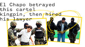 El Chapo betrayed this cartel kingpin, then hired his lawyer